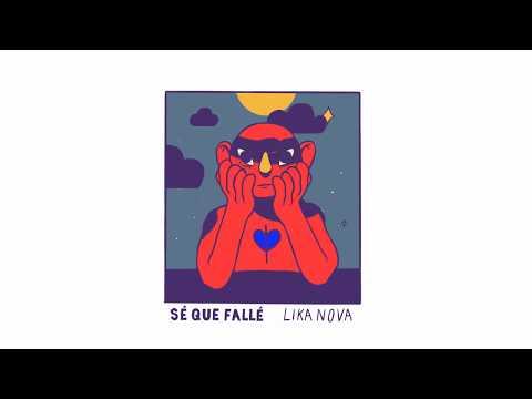 Lika Nova - Sé Que Fallé (Audio Oficial)
