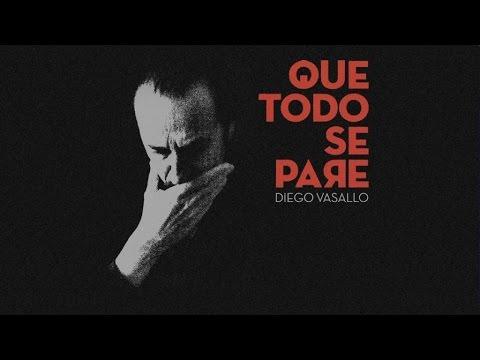 Diego Vasallo - Que todo se pare (lyric video)
