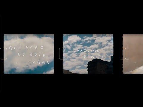 Carolina Donati - Qué raro es este lugar (Video Oficial)