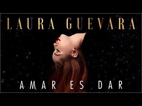 Amar es Dar - Laura Guevara