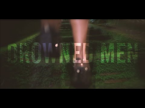 Drowned Men - Stay (Official Video)