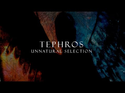 Tephros - Unnatural Selection (OFFICIAL)