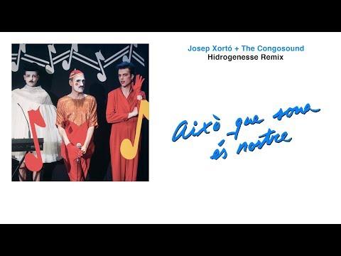 Josep Xortó + The Congosound: Això que sona és nostre (Hidrogenesse Remix)