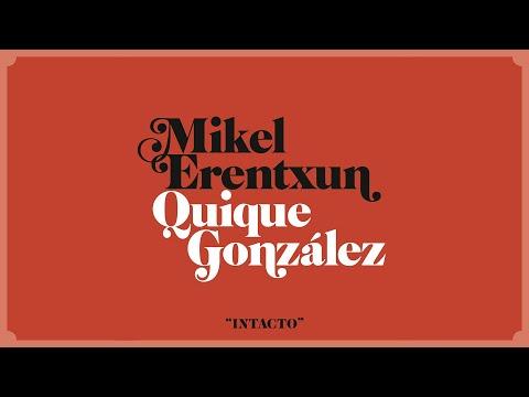 Mikel Erentxun & Quique González - Intacto (Videoclip Oficial)