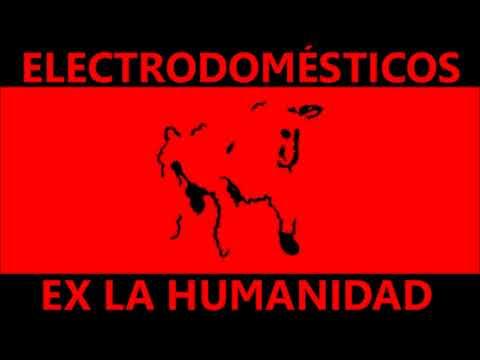 Electrodomésticos - Ex la humanidad (FULL ALBUM)