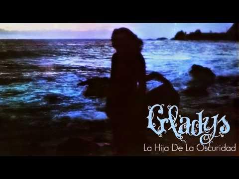 Gladys - Me Llaman La Hija De La Oscuridad / Bits
