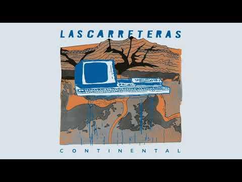 Las Carreteras - Continental [Full Ep]
