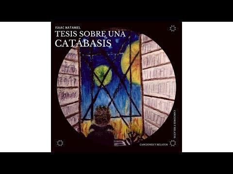 Nataniel Isaac - Tesis Sobre Una Catábasis (Álbum Completo 2017)
