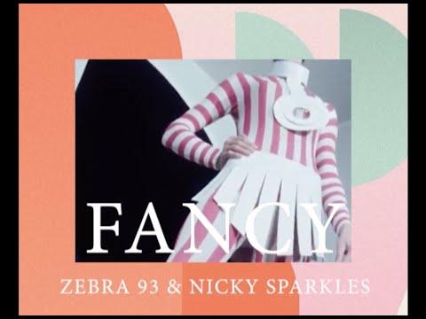 ZEBRA 93 - Fancy ( Feat. Nicky Sparkles )
