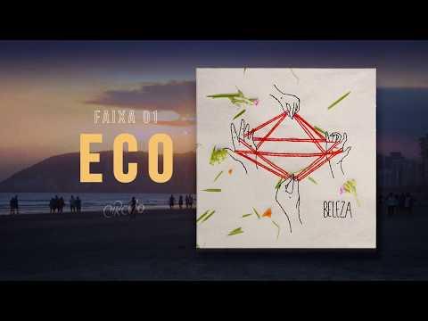 1. Eco | Circvlo | EP BELEZA, 2017