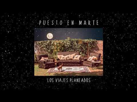 Puesto en Marte - Los viajes planeados (Full álbum)