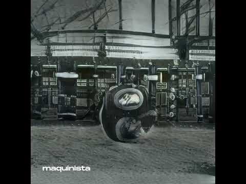 Maquinista - Maquinista (Álbum Completo)