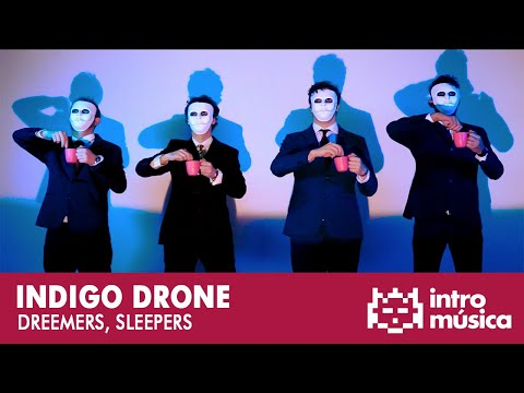 Indigo Drone - Dreamers, Sleepers (videoclip oficial)