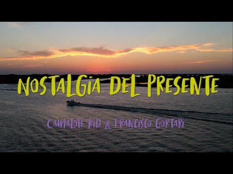 Camalote Kid ft. Francisco Gortari - Nostalgia del presente - [Videoclip]
