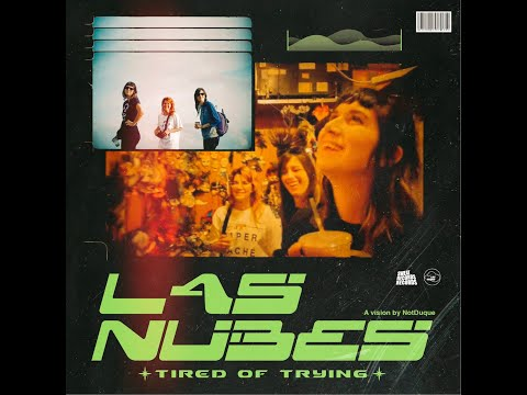 Las Nubes - Tired of Trying