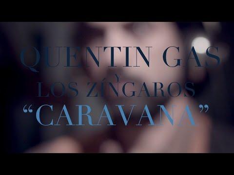 Quentin Gas y Los Zíngaros - Caravana