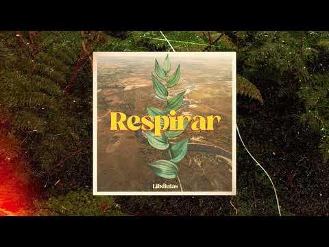 Libélulas - Respirar (feat. Lore Uría & Luis Gordon)