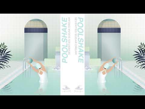 Poolshake - Seventies Sugar Dream (Official Audio)