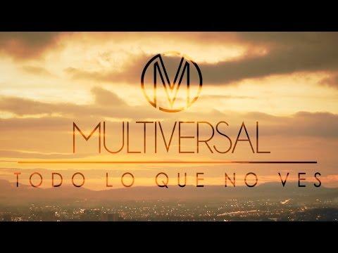 Multiversal | Todo Lo Que No Ves - VIDEOCLIP OFICIAL