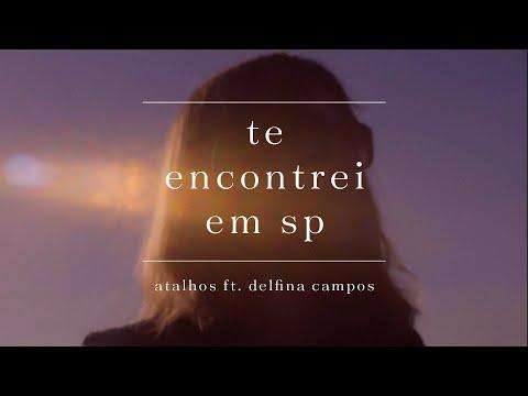 Atalhos ft. Delfina Campos - Te Encontrei em SP (Clipe Oficial)