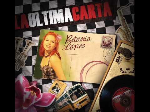 5. Siempre en vano fue / Betania López