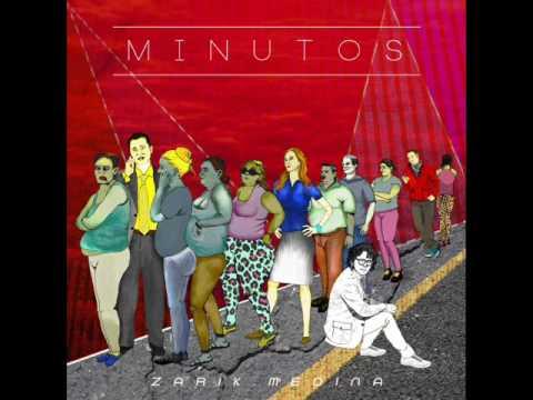 """Zarik Medina - """"Minutos"""""""