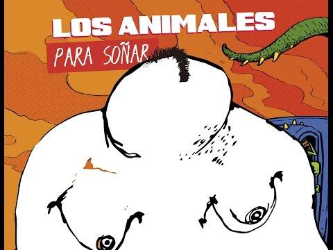 Los Animales Para Soñar (Video Oficial)