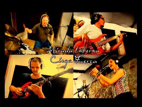Mirada Interna - Ciega Fuerza (versión en estudio)