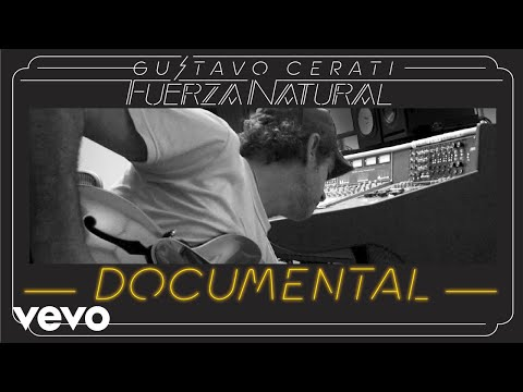 Gustavo Cerati - Fuerza Natural Documental