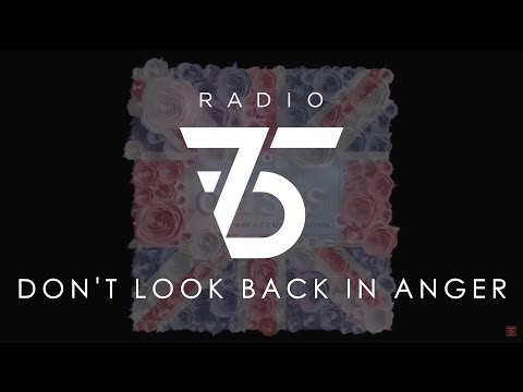 Radio75 - Don't look back in anger (Oasis cover)