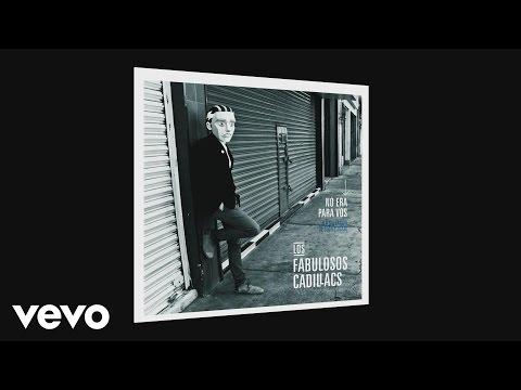 Los Fabulosos Cadillacs - No Era para Vos (Cover Audio)