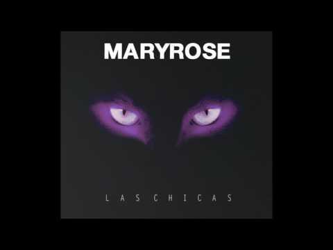 Maryrose - Las Chicas