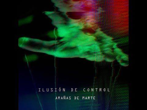 Arañas de Marte - Ilusión de Control