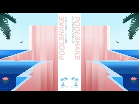 Poolshake - Golden Smoothie (Official Audio)