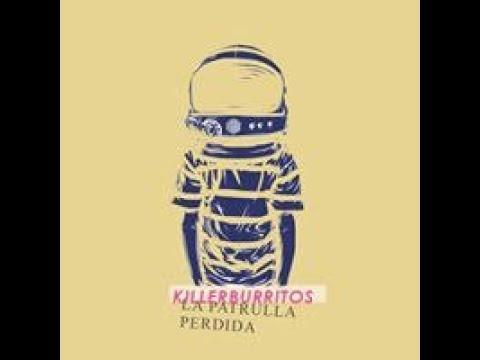 #killerburritos #lapatrullaperdida Milagros (clip oficial) - KILLER BURRITOS