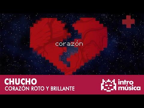 Chucho - Corazón roto y brillante [Lyric video]