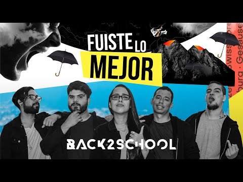 Back 2 School - Fuiste Lo Mejor (Video Oficial)