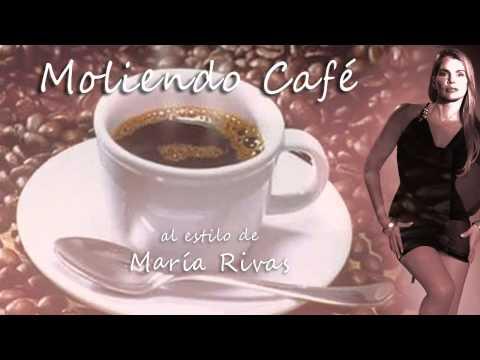"""Moliendo Café"" - Maria Rivas"