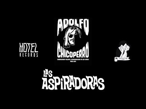 Las Aspiradoras - Chicoperro (Video)