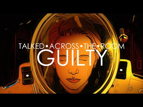 Talked Across The Room - Guilty