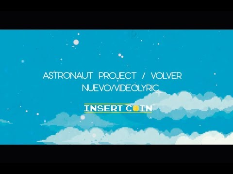 Astronaut Project - Volver (Videolyric)