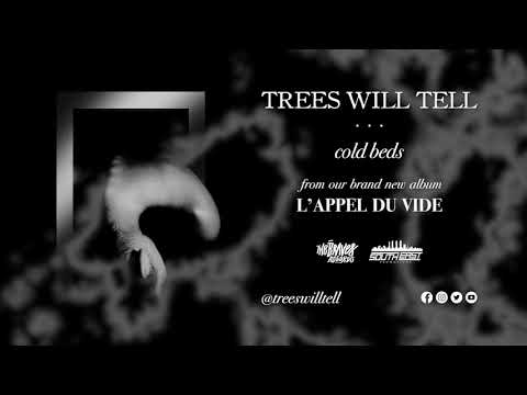 Trees Will Tell - Cold Beds