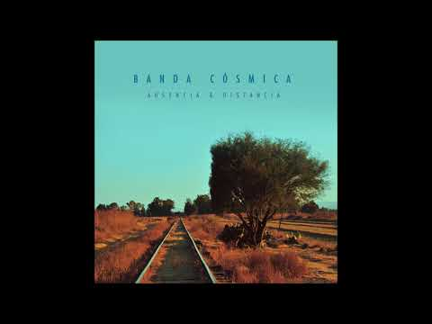 Banda Cósmica - Ausencia & Distancia (Full Álbum)
