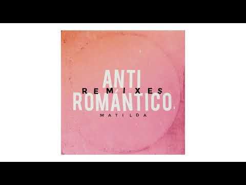 """Matilda - """"Anti Romántico Remixes"""" (Full Album)"""