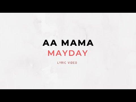 AA Mama - Mayday (lyric video)