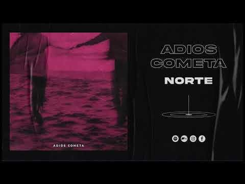 Adiós Cometa - Norte