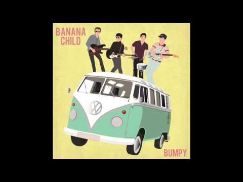 Banana Child - Bumpy