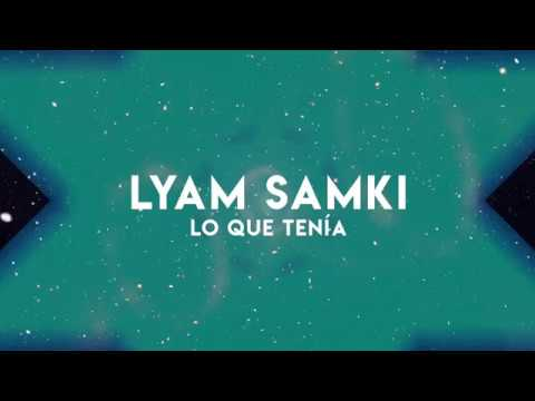 Lyam Samki - Lo Que Tenía