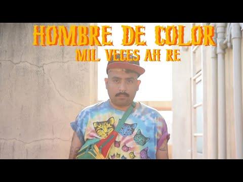 Hombre De Color - Mil veces ahre (Videoclip Oficial)