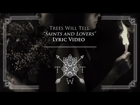 Trees Will Tell - Saints and lovers (Lyric video)